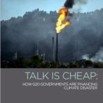 【Report】G20 Nations Sending Billions in Finance to Fossil Fuels Talk is Cheap: How G20 Governments are Financing Climate Disaster
